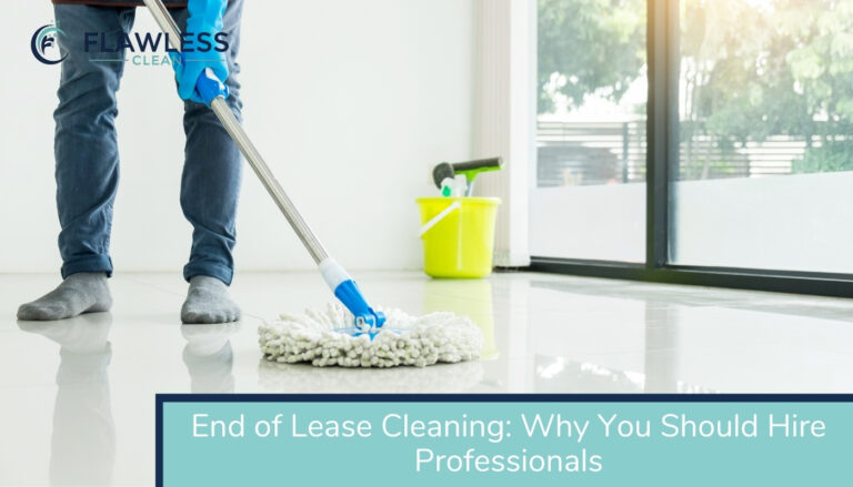 End of Lease Cleaning Why You Should Hire Professionals